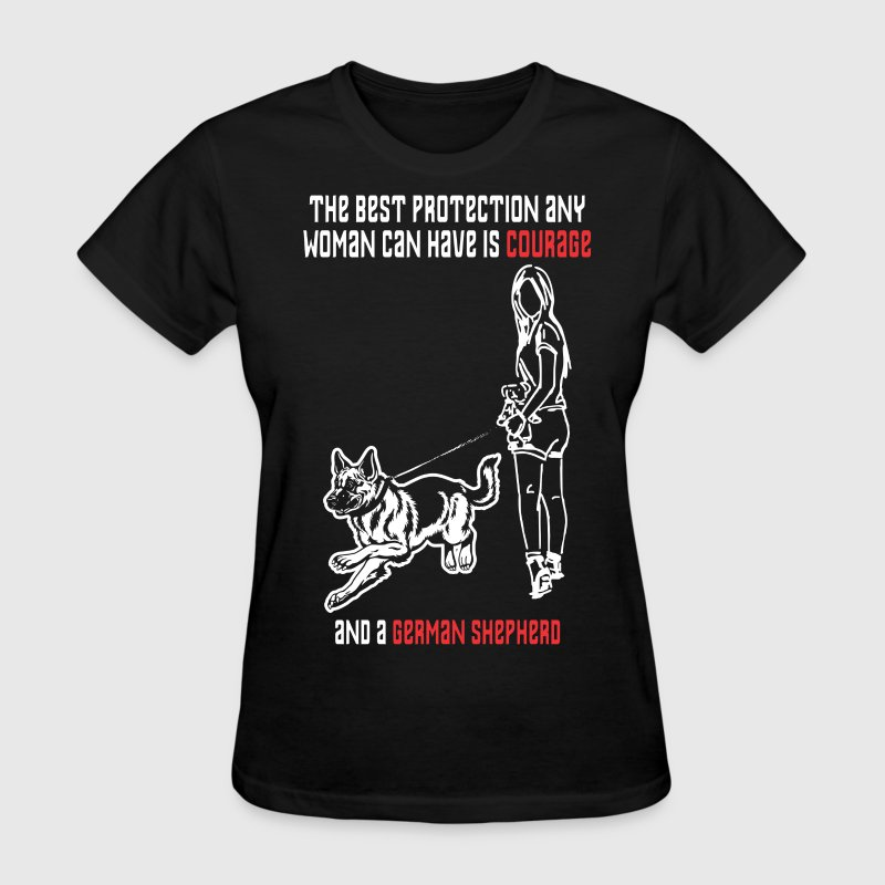 Best Protection Woman Have Courage German Shepherd T-Shirts - Women's T-Shirt
