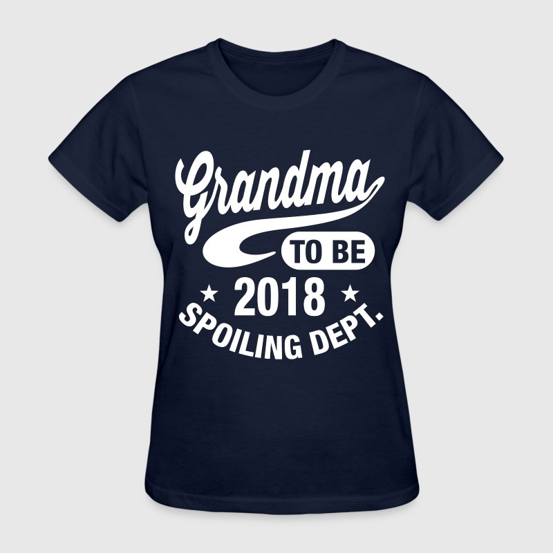Grandma To Be 2018 T-Shirts - Women's T-Shirt