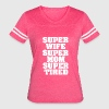 Super Wife Super Mom Super Tired funny shirt  - Women's Vintage Sport T-Shirt