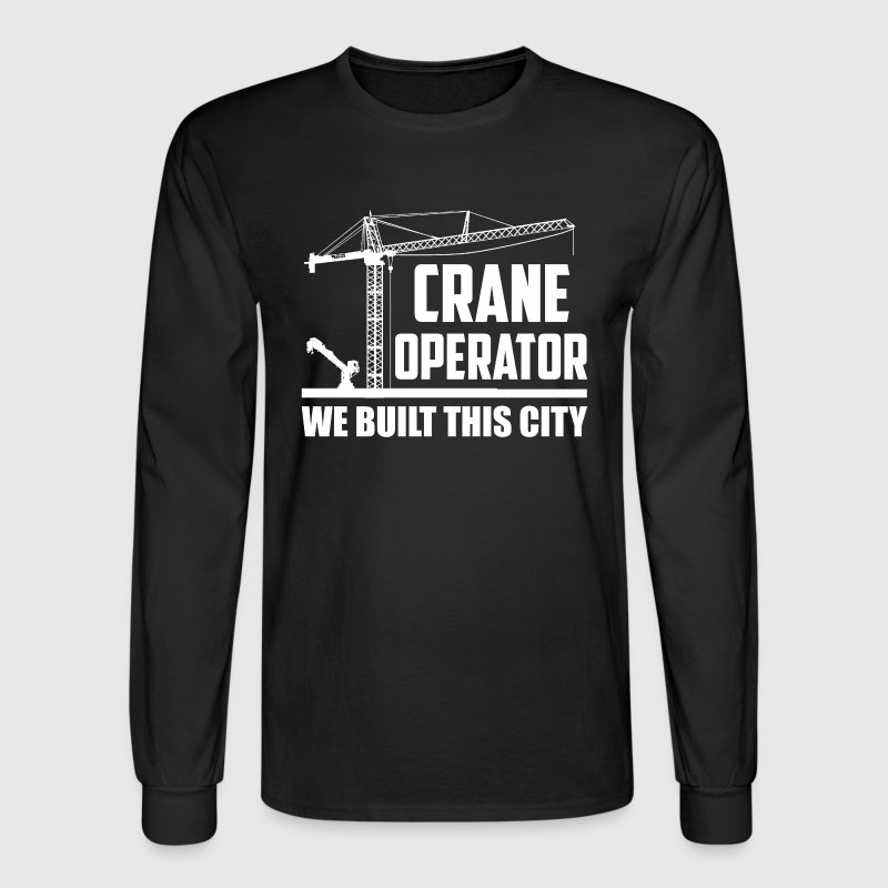 Crane Operator T shirt - Men's Long Sleeve T-Shirt