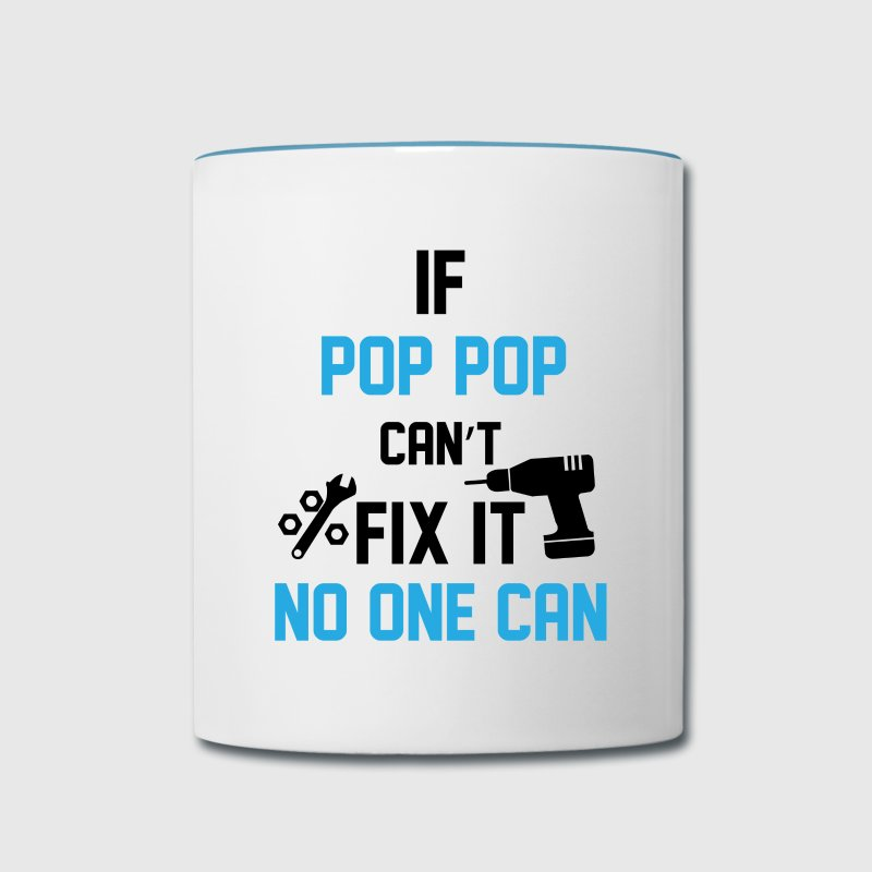If Pop Pop Can't Fix It N Mugs & Drinkware - Contrast Coffee Mug
