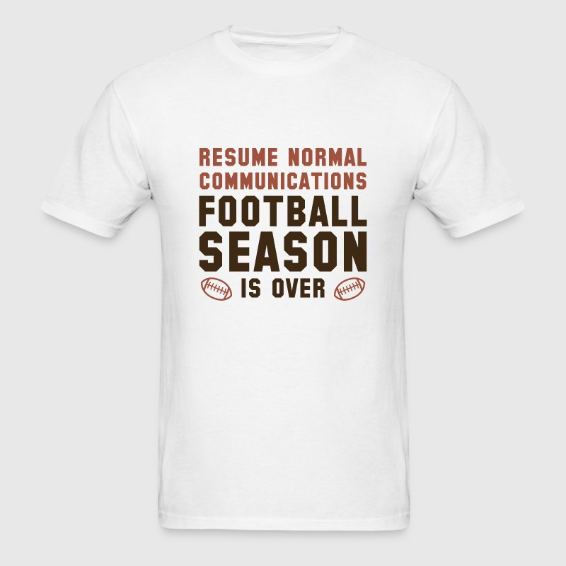 Football Season Is Over - Men's T-Shirt