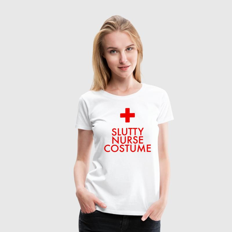 Slutty Nurse Costume - Women's Premium T-Shirt