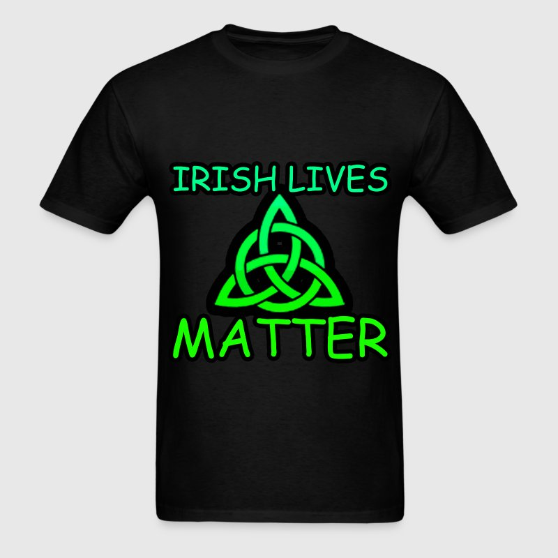 Irish Lives Matter  2 - Men's T-Shirt