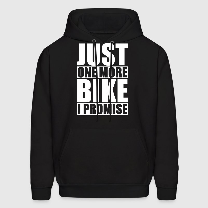 Just One More Bike I Promise - Men's Hoodie
