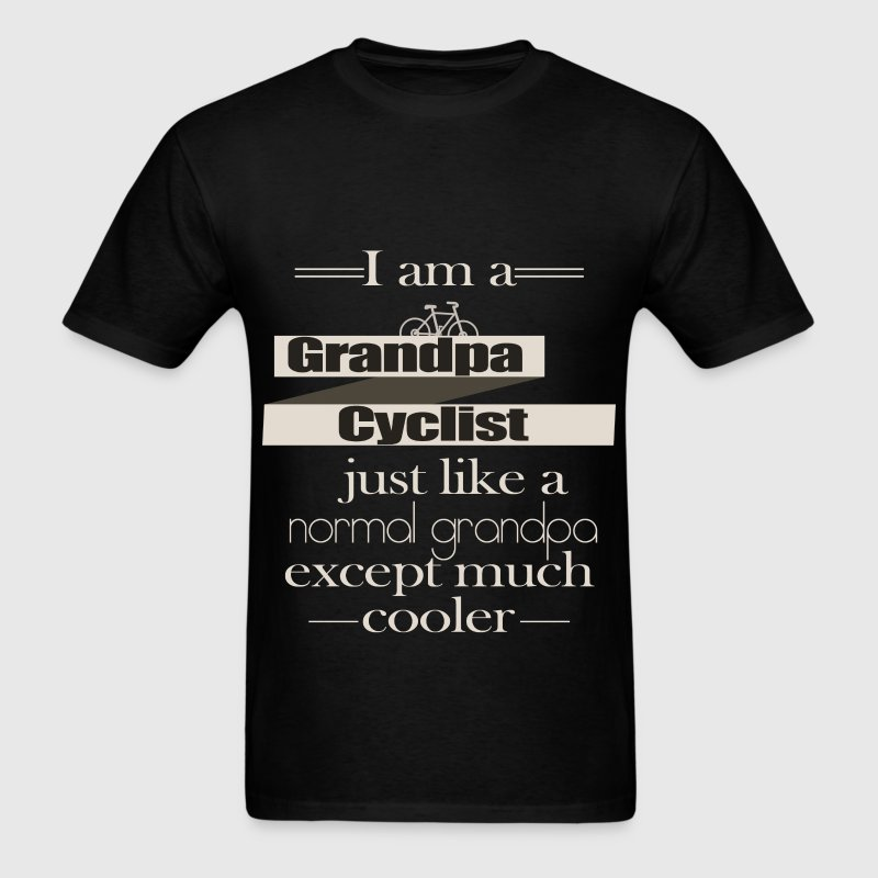 I am a grandpa cyclist just like a normal grandpa  - Men's T-Shirt