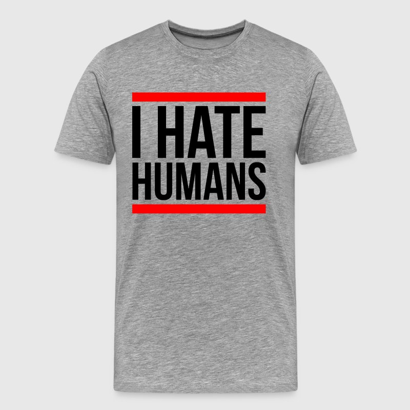 I HATE HUMANS T-Shirts - Men's Premium T-Shirt