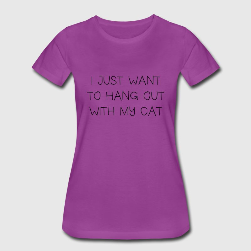 I just want to hang out with my cat T-Shirts - Women's Premium T-Shirt