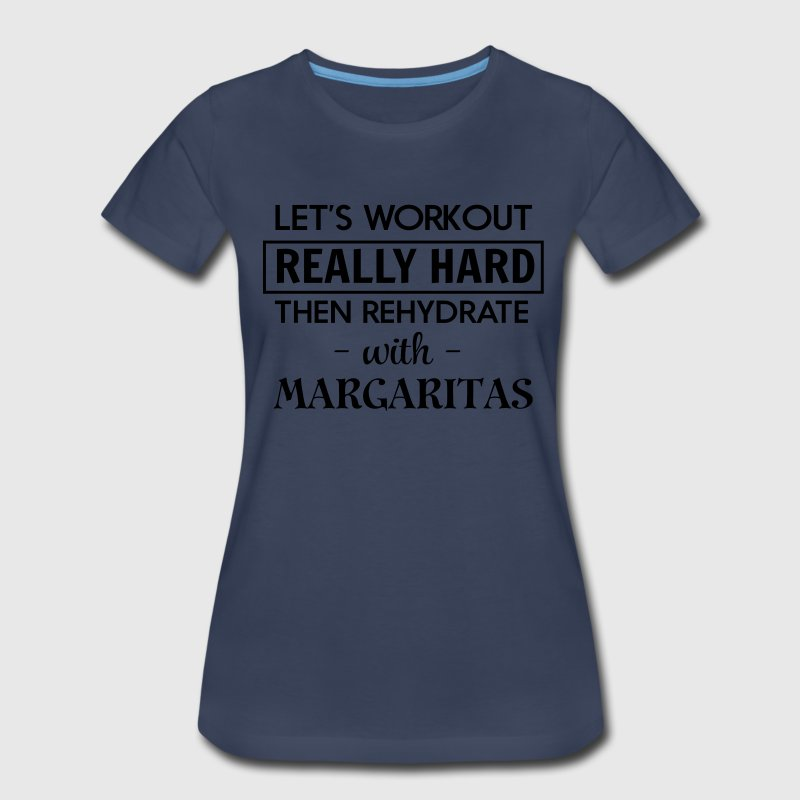 Let's workout and rehydrate with margaritas T-Shirts - Women's Premium T-Shirt