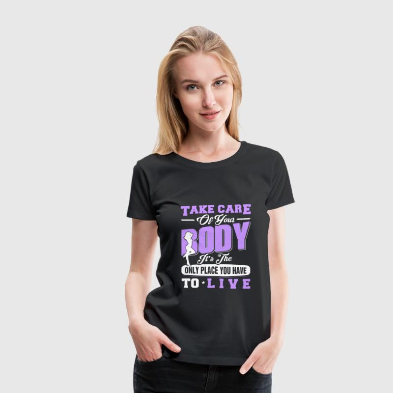 Bodybuilding - The only place you have to live - Women's Premium T-Shirt