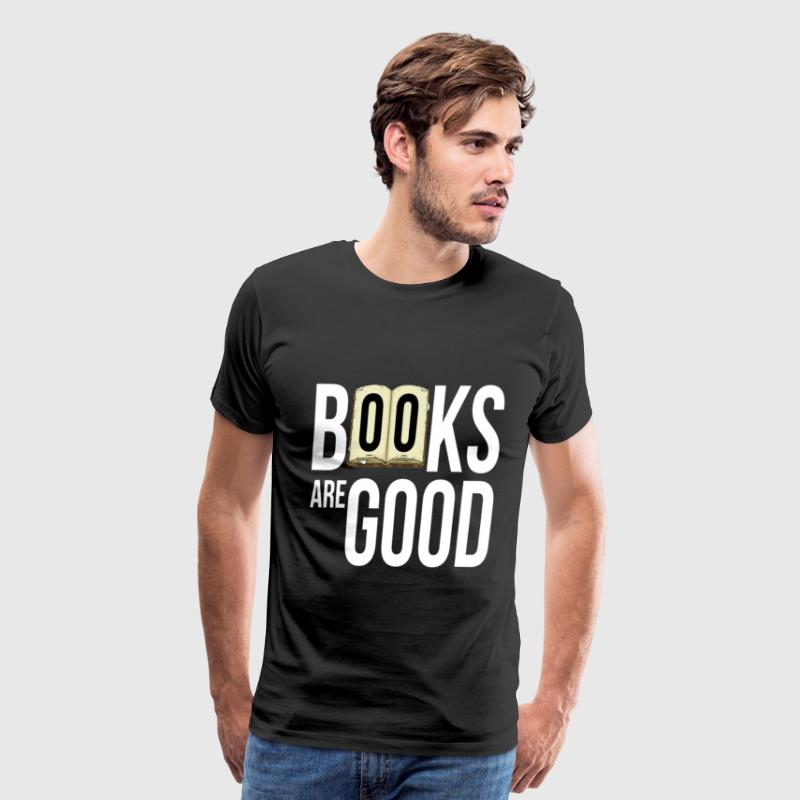 Book lover T-shirt - Books are good - Men's Premium T-Shirt