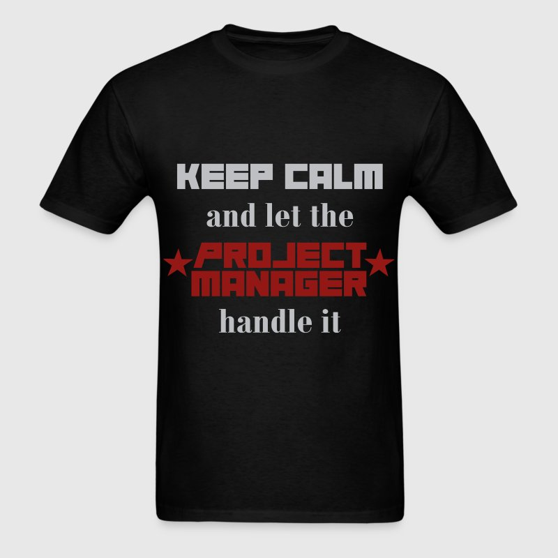 Keep calm and let the Project manager handle it - Men's T-Shirt