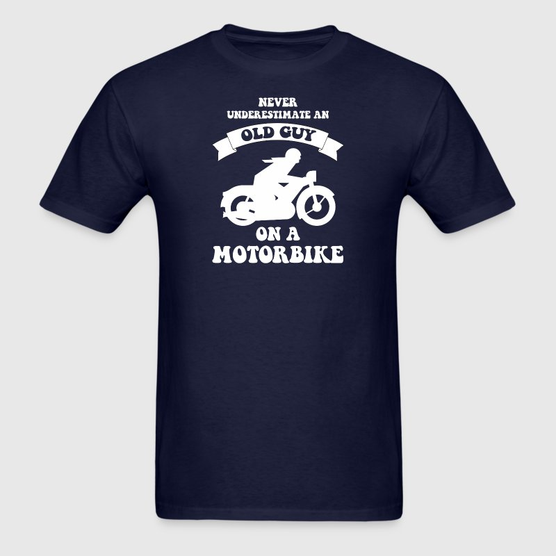 Never underestimate an old guy on a motorbike - Men's T-Shirt