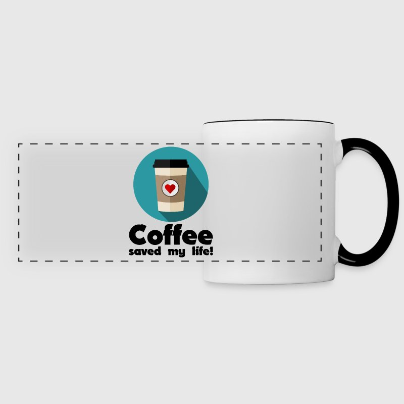 Coffee saved my life! Mugs & Drinkware - Panoramic Mug