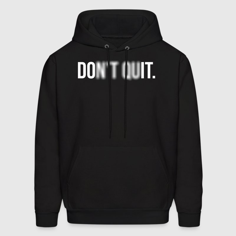 Don't Quit. (Do It.) Hoodies - Men's Hoodie