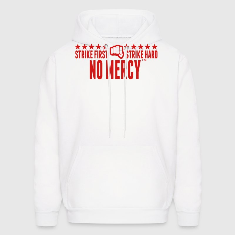 STRIKE FIRST STRIKE HARD NO MERCY Hoodies - Men's Hoodie