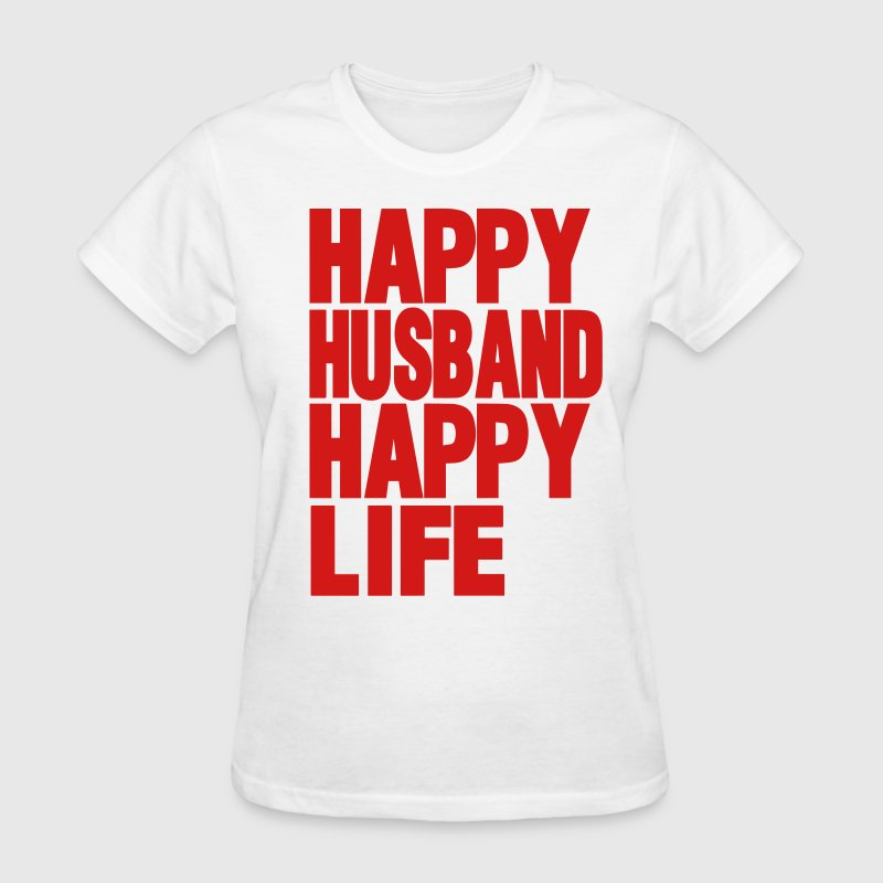 HAPPY HUSBAND HAPPY LIFE - Women's T-Shirt
