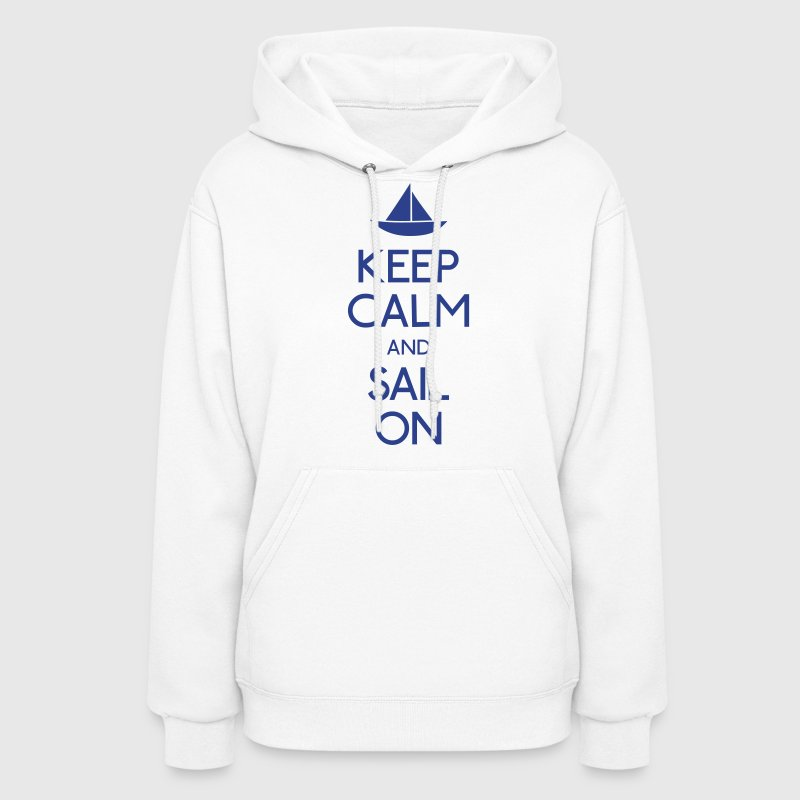 keep calm and sail on  Hoodies - Women's Hoodie