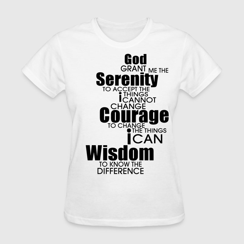 GOD GRANT ME THE SERENITY TO ACCEPT THINGS Women's T-Shirts - Women's T-Shirt