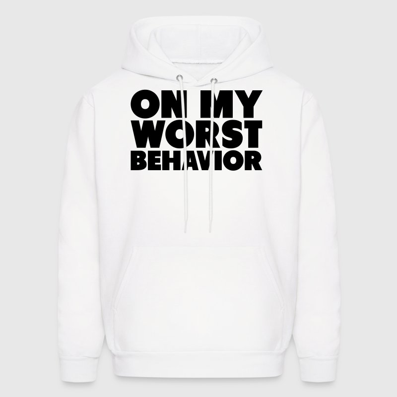 On My Worst Behavior Shirt Hoodies - Men's Hoodie