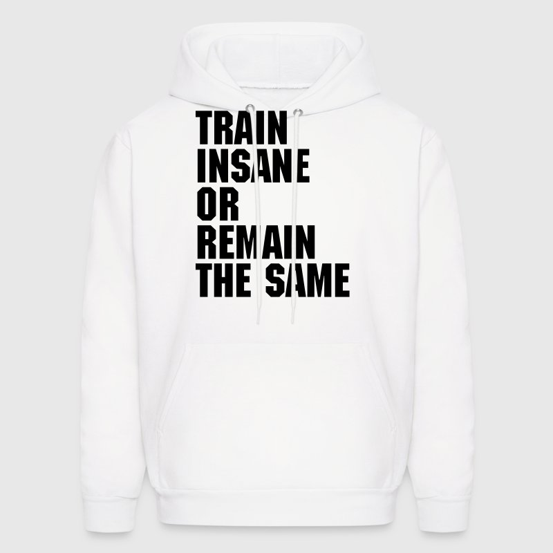 Train Insane  Hoodies - Men's Hoodie