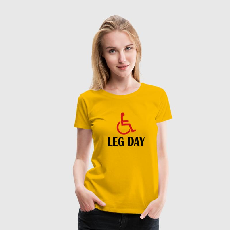 leg day fitness and WOD funny Women's T-Shirts - Women's Premium T-Shirt