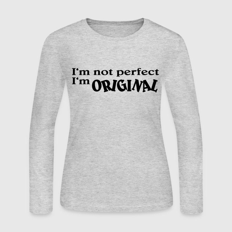 I'm not perfect, I'm original Long Sleeve Shirts - Women's Long Sleeve Jersey T-Shirt