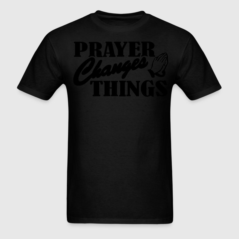 PRAYER CHANGES THINGS - Men's T-Shirt