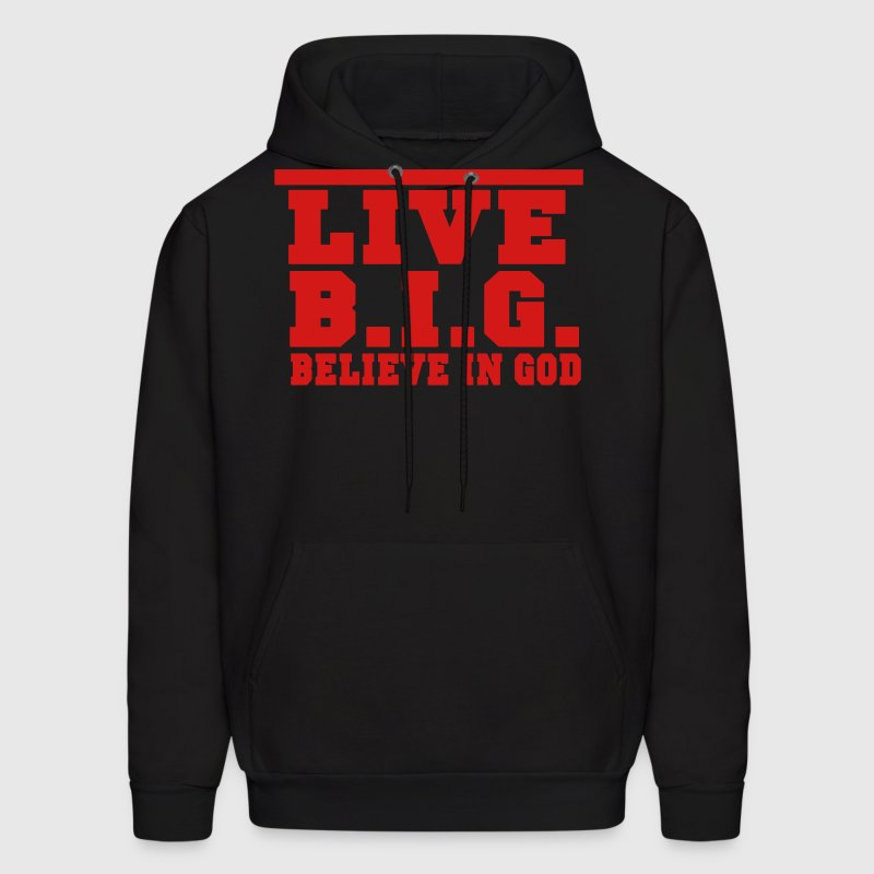 LIVE B.I.G. BELIEVE IN GOD Hoodies - Men's Hoodie