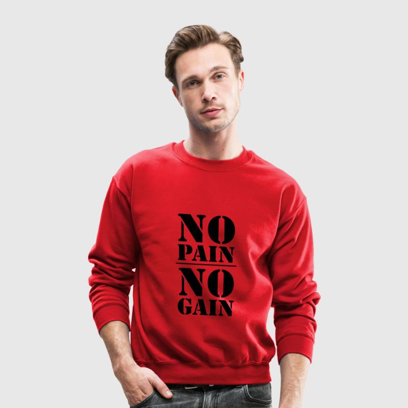 No Pain, no Gain Long Sleeve Shirts - Crewneck Sweatshirt