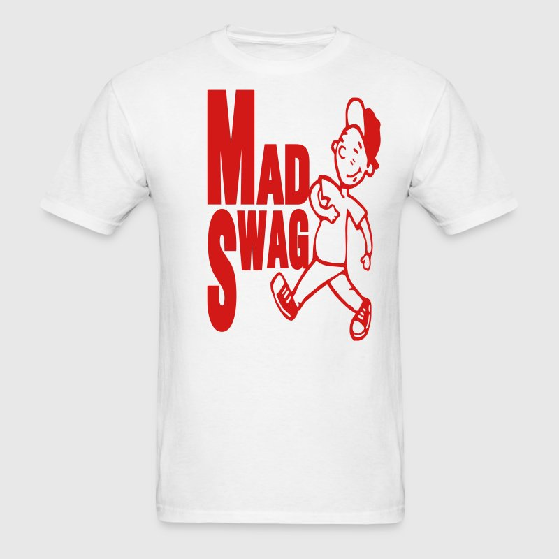 MAD SWAG T-Shirts - Men's T-Shirt