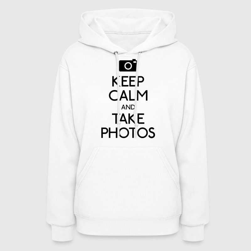 Keep Calm and take photos Hoodies - Women's Hoodie