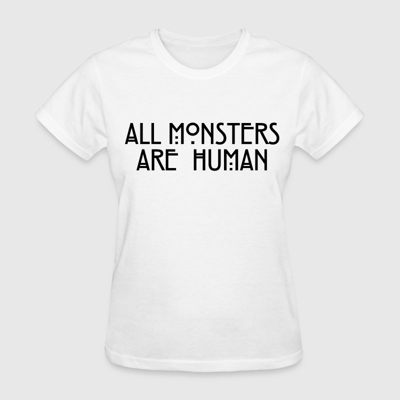 All monsters are human Women's T-Shirts - Women's T-Shirt