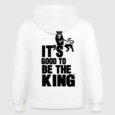 IT'S GOOD TO BE THE KING - Contrast Hoodie