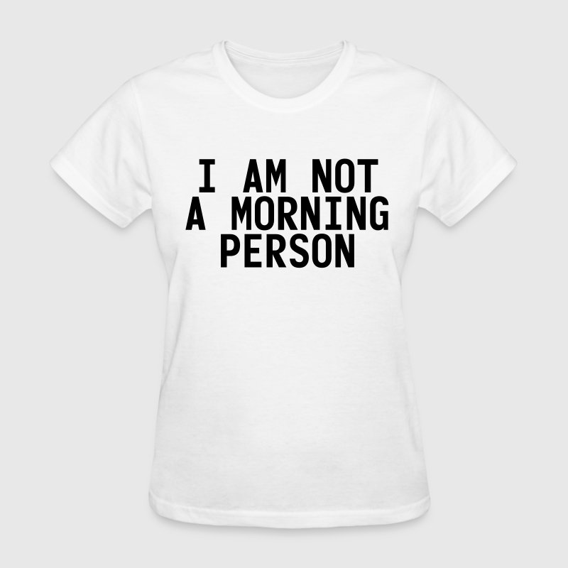 I am not a morning person Women's T-Shirts - Women's T-Shirt