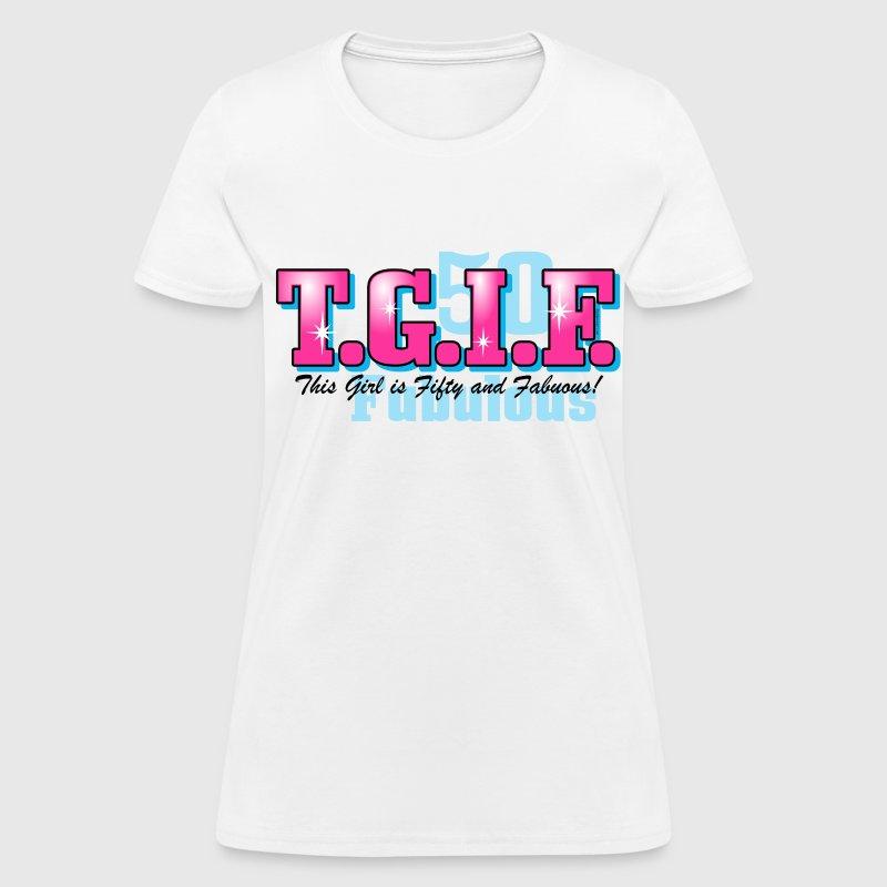 TGIF 50th Birthday T Shirt Spreadshirt