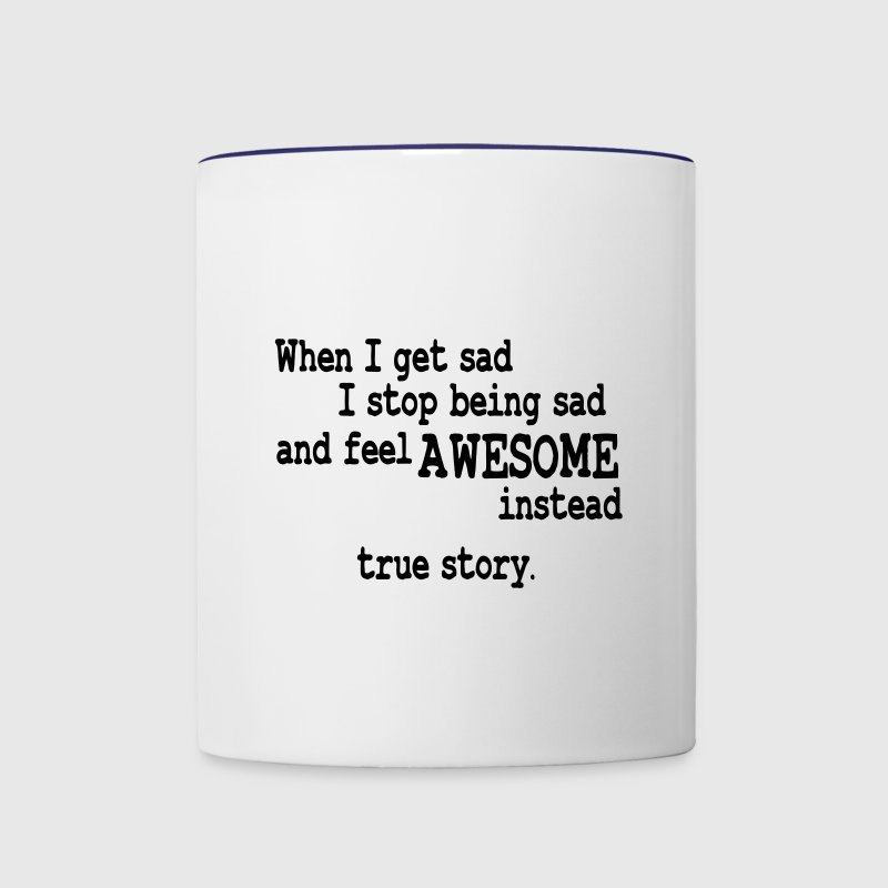 When I feel sad I feel awesome instead Bottles & Mugs - Contrast Coffee Mug