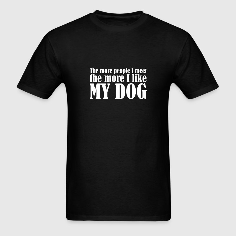 ...I like my dog T-Shirts - Men's T-Shirt