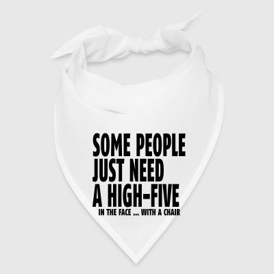 Some people just need a high five Other - Bandana