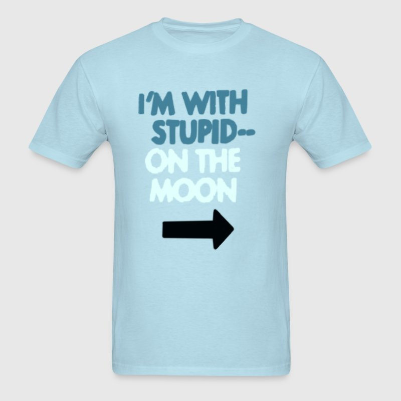 I'm With Stupid-- On the Moon - Men's T-Shirt