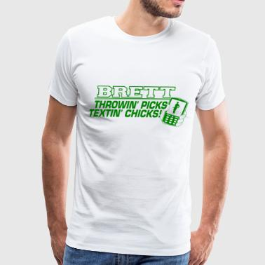 Brett Throwin Picks Textin Chicks - Men's Premium T-Shirt