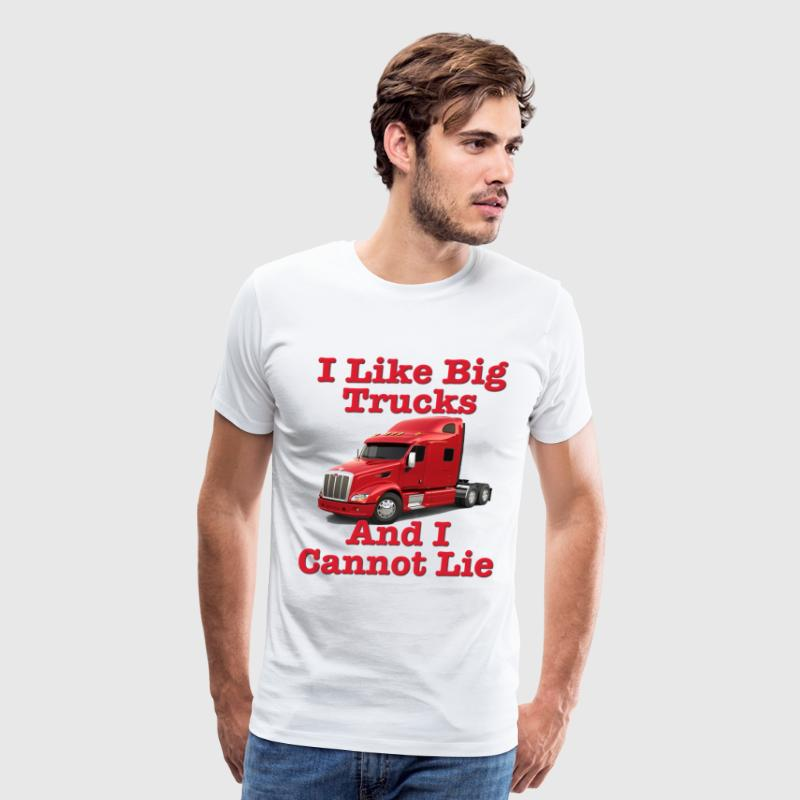 I Like Big Trucks & I Cannot Lie T-Shirts - Men's Premium T-Shirt