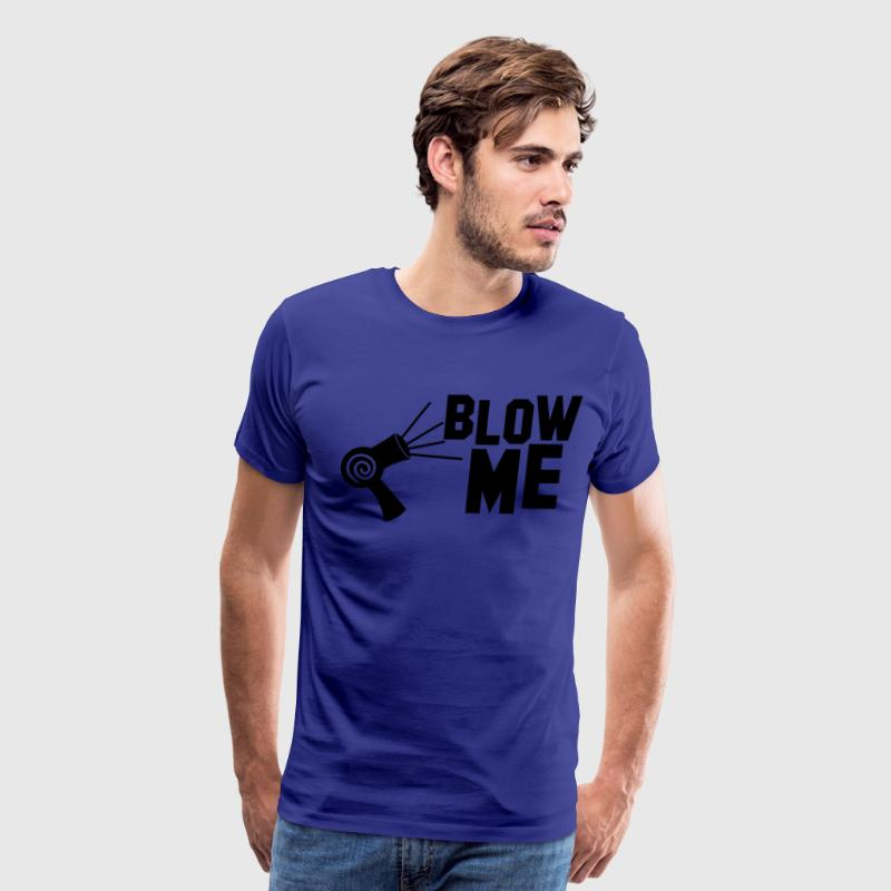 blow me with Hairstylist hair dryer T-Shirts - Men's Premium T-Shirt
