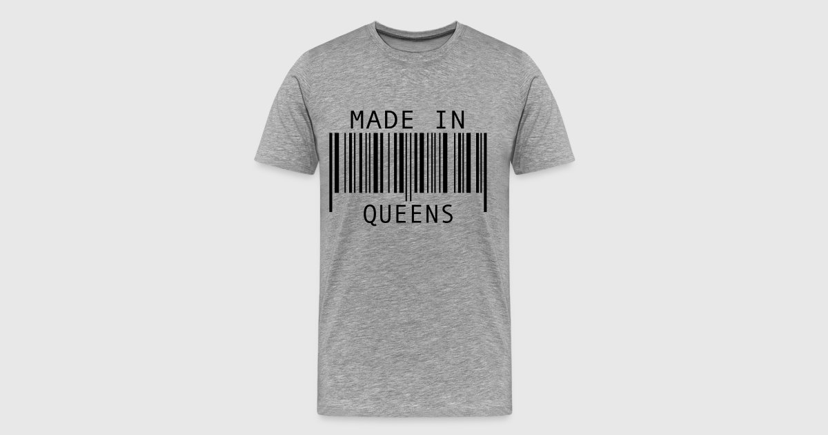 Made in queens t shirt spreadshirt for Custom t shirts in queens ny
