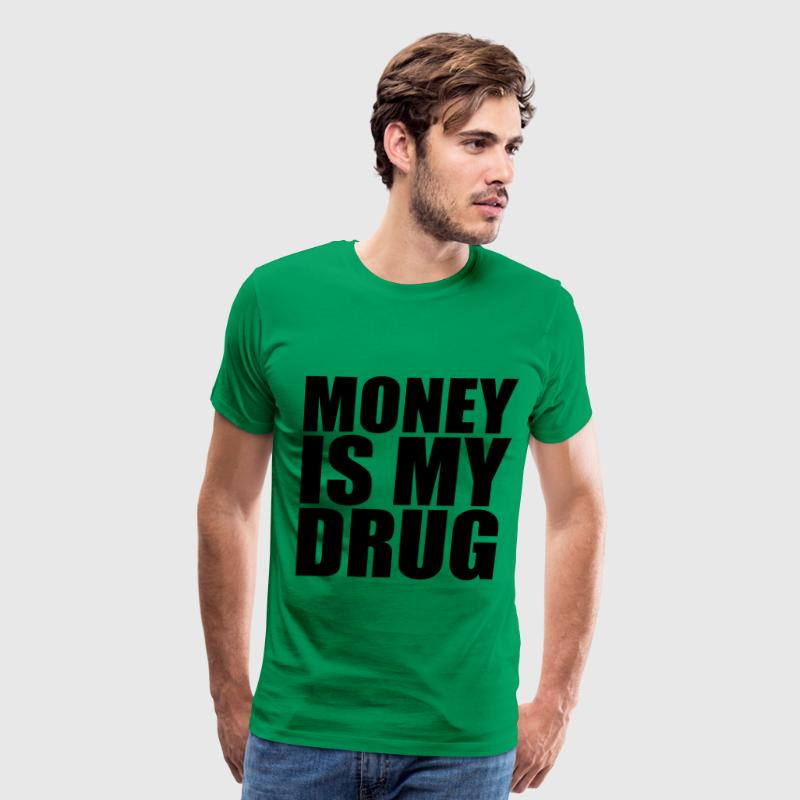 MONEY IS MY DRUG T-Shirts - Men's Premium T-Shirt