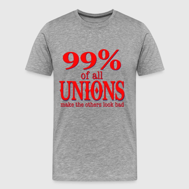99% Of All Unions Make The Others Look Bad T-Shirts - Men's Premium T-Shirt