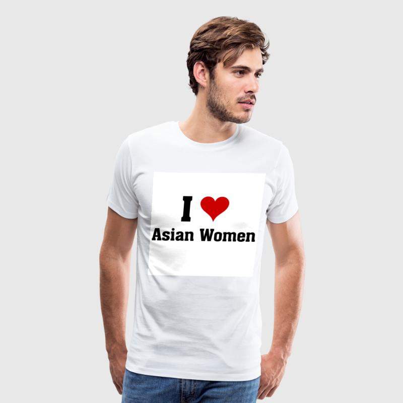 I love asian women - Men's Premium T-Shirt