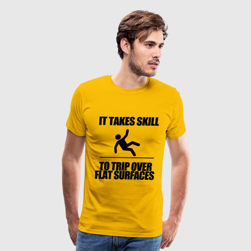 IT TAKES SKILL TO TRIP OVER FLAT SURFACES T-Shirts - Men's Premium T-Shirt