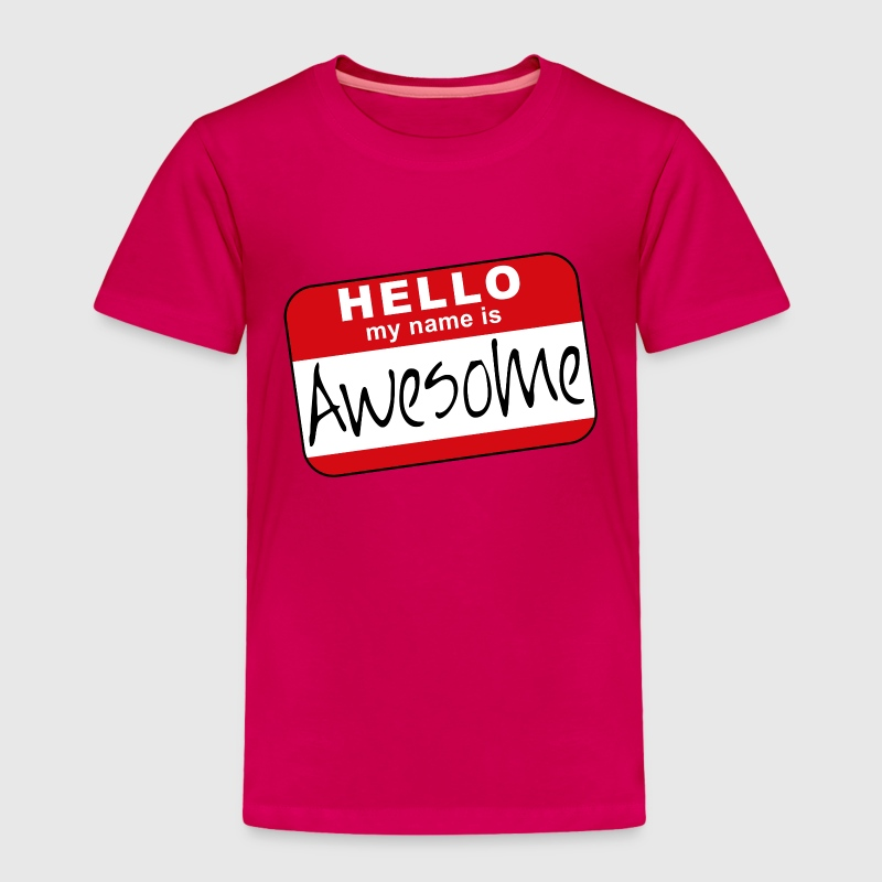 Hello, my name is awesome Toddler Shirts - Toddler Premium T-Shirt