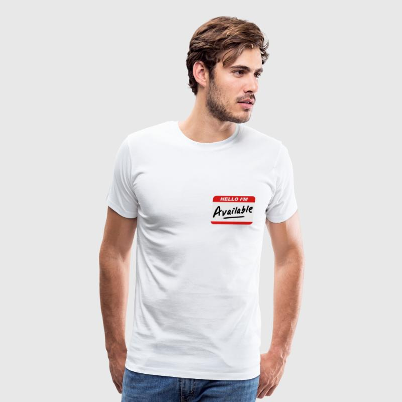 Hello I'm Available T-Shirts - Men's Premium T-Shirt